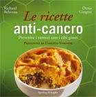 Le ricette anti-cancro, libro di Richard Béliveau e Denis Gingras
